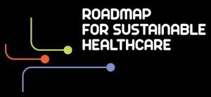 Roadmap for sustainable healthcare